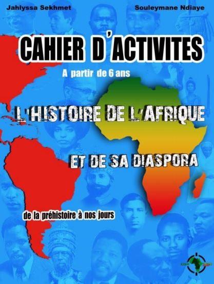Cahier d'activités, l'Histoire de l'Afrique et de sa diaspora