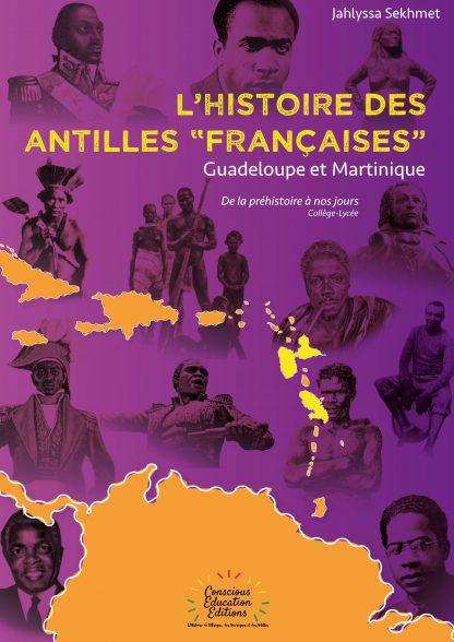 L'Histoire des « Antilles françaises », Guadeloupe et Martinique, de la préhistoire à nos jours