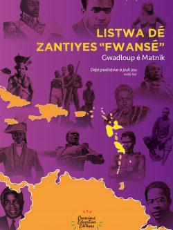 Listwa dé « Zantiy fwansé », Gwadloup é Matnik, pwéistwa a jodi jou